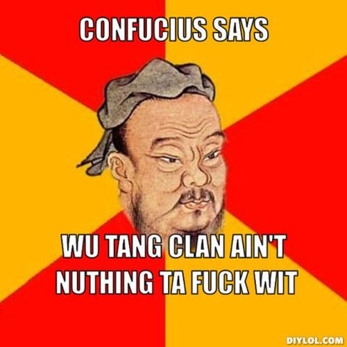 Wu tang clan aint nothing to fuck wit